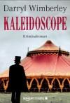 Kaleidoscope: Kriminalroman - Darryl Wimberley, Olaf Knechten