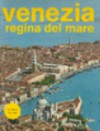 Venezia: regina del mare - Anonymous Anonymous