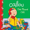 Caillou: The Phone Call (Clubhouse) - Marilyn Pleau-Murissi, CINAR Animation, Eric Sevigny