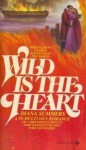 Wild is the Heart - Diana Summers