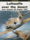 Luftwaffe Over the Desert: From January Till August 1942 - Marek Murawski