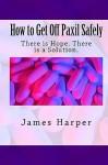 How to Get Off Paxil Safely - James Harper