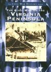 The Civil War on the Virginia Peninsula - John V. Quarstein