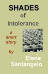 Shades of Intolerance - Elena Santangelo