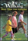 The Joy of Walking: More Than Just Exercise - Stephen Christopher Joyner