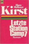 Letzte Station Camp 7 - Hans Hellmut Kirst
