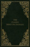 The Fifty Greatest Christian Classics Series - Vol 9: The Classic Bible Dictionary - Jay P. Green Sr.
