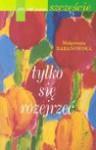 Tylko się rozejrzeć - Małgorzata Baranowska - Małgorzata Baranowska