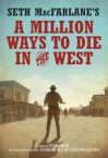 Seth MacFarlane's A Million Ways to Die in the West: A Novel - Seth MacFarlane