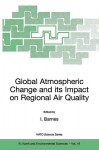 Global Atmospheric Change and Its Impact on Regional Air Quality - Ian Barnes
