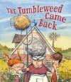 The Tumbleweed Came Back - Carmela LaVigna Coyle, Kevin Rechin
