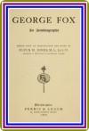 George Fox / An Autobiography by George Fox - George Fox, Rufus M. Jones