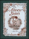 Always Sisters - Alda Ellis