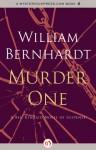 Murder One: A Ben Kincaid Novel of Suspense (Book Ten) - William Bernhardt