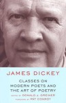 Classes On Modern Poets And The Art Of Poetry - James Dickey, Donald J. Greiner