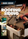 Black & Decker The Complete Guide to Roofing & Siding: Install, Finish, Repair, Maintain - Creative Publishing International, Creative Publishing International