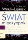 Świat międzyepoki: globalizacja, demokracja, państwo narodowe - Edmund Wnuk-Lipiński