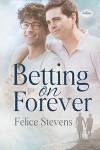 Betting on Forever (The Breakfast Club #2) - Felice Stevens