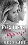 Eyes Turned Skyward - Rebecca Yarros
