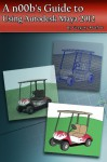 A n00b's Guide to Using Autodesk Maya 2012 - Gregory Marlow