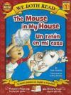 The Mouse in My House/Un Raton En Mi Casa - Paul Orshoski, Jeffrey Ebbeler