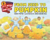 From Seed to Pumpkin (Let's-Read-and-Find-Out Science 1) - Wendy Pfeffer, James Graham Hale