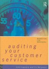 Auditing Your Customer Service: The Foundation for Success - John Leppard, Liz Molyneux