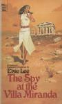 The Spy at the Villa Miranda - Elsie Lee