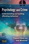 Psychology and Crime: Understanding and Tackling Offending Behaviour - Francis Pakes, Jane Winstone