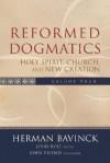 Reformed Dogmatics: Holy Spirit, Church, and New Creation - Herman Bavinck