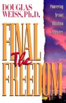 Final Freedom: Pioneering Sexual Addiction Recovery - Douglas Weiss