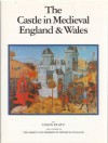 The Castle in Medieval England and Wales - Colin Platt