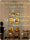 The Oestara Anthology of Pagan Poetry - Cynthia Joyce Clay, Delight Clay, Raymond T. Anderson