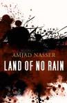 Land of No Rain - Amjad Nasser