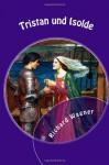 Tristan und Isolde (German Edition) - Richard Wagner