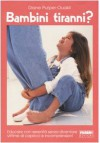 Bambini tiranni? Educare con serenità senza diventare vittime di capricci e incomprensioni - Diane Purper-Ouakil, R. Zuppet