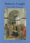 Piero Della Francesca - Roberto Longhi, Keith Christiansen