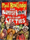 Bumper Book of British Lefties - Paul Routledge
