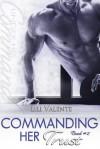 Commanding Her Trust - Lili Valente