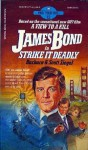James Bond in Strike It Deadly - Scott Siegel