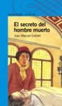 El secreto del hombre muerto (Spanish Edition) - Joan Manuel Gisbert