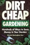 Dirt-Cheap Gardening: Hundreds of Ways to Save Money in Your Garden - Rhonda Massingham Hart