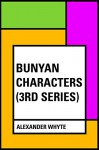 Bunyan Characters (3rd Series) - Alexander Whyte