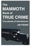 The Mammoth Book of True Crime - Jim Fisher