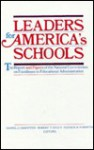 Leaders for America's Schools: The Report and Papers of the National Commission on Excellence in Educational Administration (Series on Contemporary Educational Issues) - National Commission on Excellence in Educational Administration (U. S.)