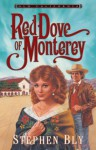 Red Dove of Monterey - Stephen Bly