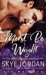 Must Be Wright (The Wrights Book 3) - Skye Jordan