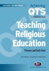 Teaching Religious Education: Primary and Early Years - Elaine McCreery, Sandra Palmer, Veronica Voiels
