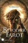 Revolver Tarot: western, steampunk, magie (Golgotha 1) (German Edition) - R. S. Belcher, Dennis Frey