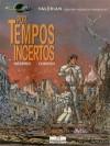 Por Tempos Incertos (Valérian agente espácio-temporal, #18) - Pierre Christin, Jean-Claude Mézières, Évelyne Tran-Lê